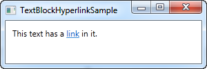 A TextBlock control using the Hyperlink element to create a clickable link