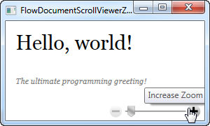 A FlowDocumentScrollViewer showing the zoom functionality